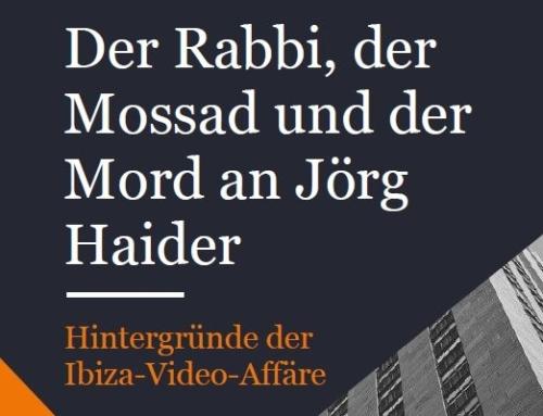 """Neue brisante Details und Berichte in der neuen Fassung des Buches """"Der Rabbi der Mossad und Mord an Jörg Haider""""."""